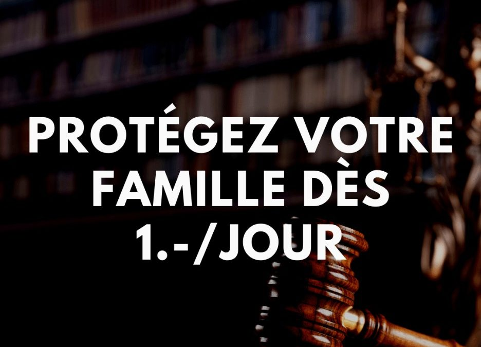 Protection juridique – Protégez votre famille dès 1.-/jour