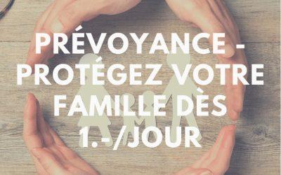 Prévoyance – Protégez votre famille dès 1.-/jour