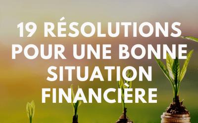 19 résolutions pour une bonne situation financière