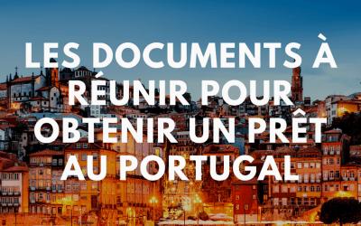 Quelles sont les documents à réunir pour obtenir un prêt au Portugal ?
