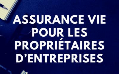 Assurance vie pour les propriétaires d'entreprises : comment faire ?