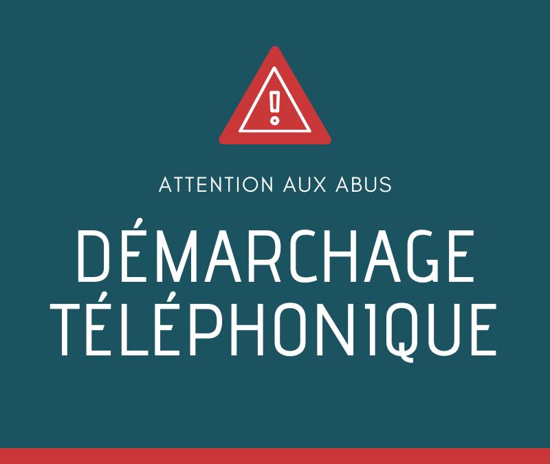 Démarchage téléphonique : Attention aux abus