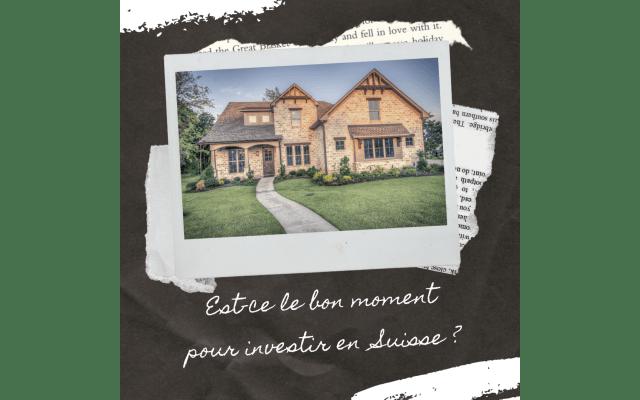 Investissement immobilier :  Grâce à la baisse des prix de l'immobilier en Suisse, est-ce le bon moment pour investir ?