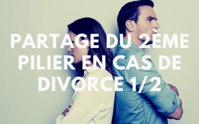 Partage du 2ème pilier en cas de divorce 1/2