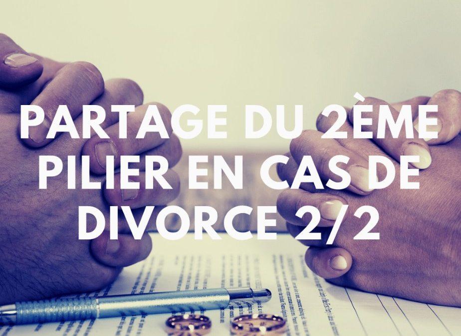 Partage du 2ème pilier en cas de divorce 2/2