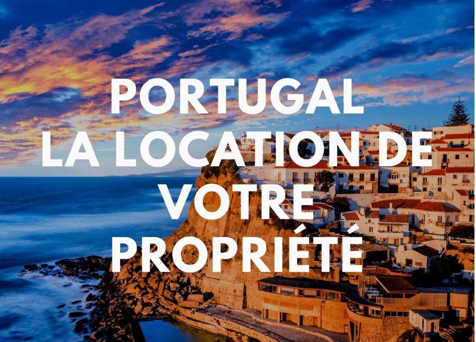 Immobilier au Portugal – La location de votre propriété
