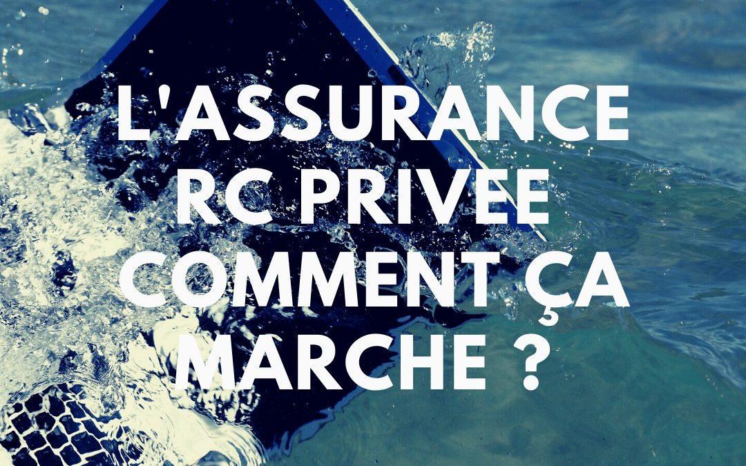 Assurance – Comment fonctionne mon assurance RC privée ?