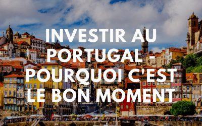 Immobilier – C'est le bon moment d'investir au Portugal !