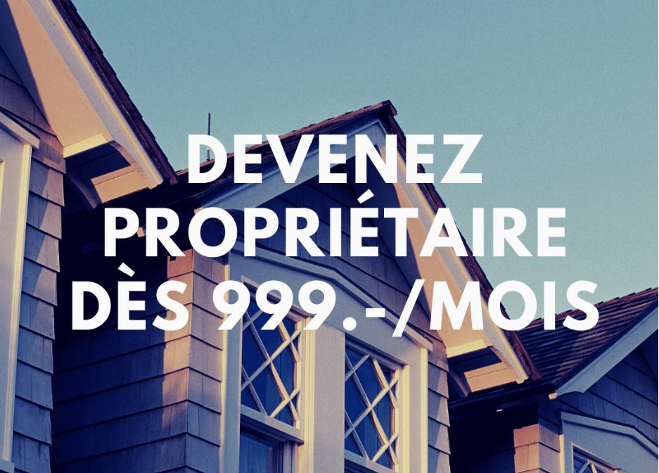 Financement hypothécaire – Devenez propriétaire de votre logement dès 999.-/mois