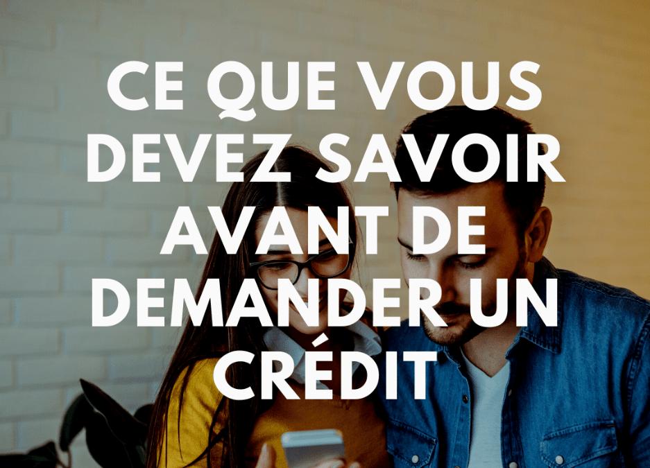 Ce que vous devez savoir avant de demander un crédit