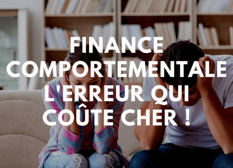 La finance comportementale – Une erreur qui coûte cher !